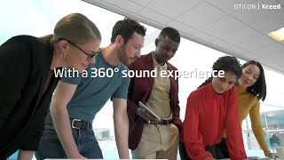 With Oticon Xceed users can enjoy 360° access to speech