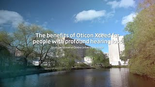 The benefits of Oticon Xceed for people with severe-to-profound hearing loss